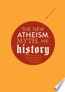 The New Atheism  Myth  and History