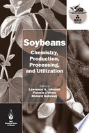 """Soybeans: Chemistry, Production, Processing, and Utilization"" by Lawrence A. Johnson, Pamela J. White, Richard Galloway"