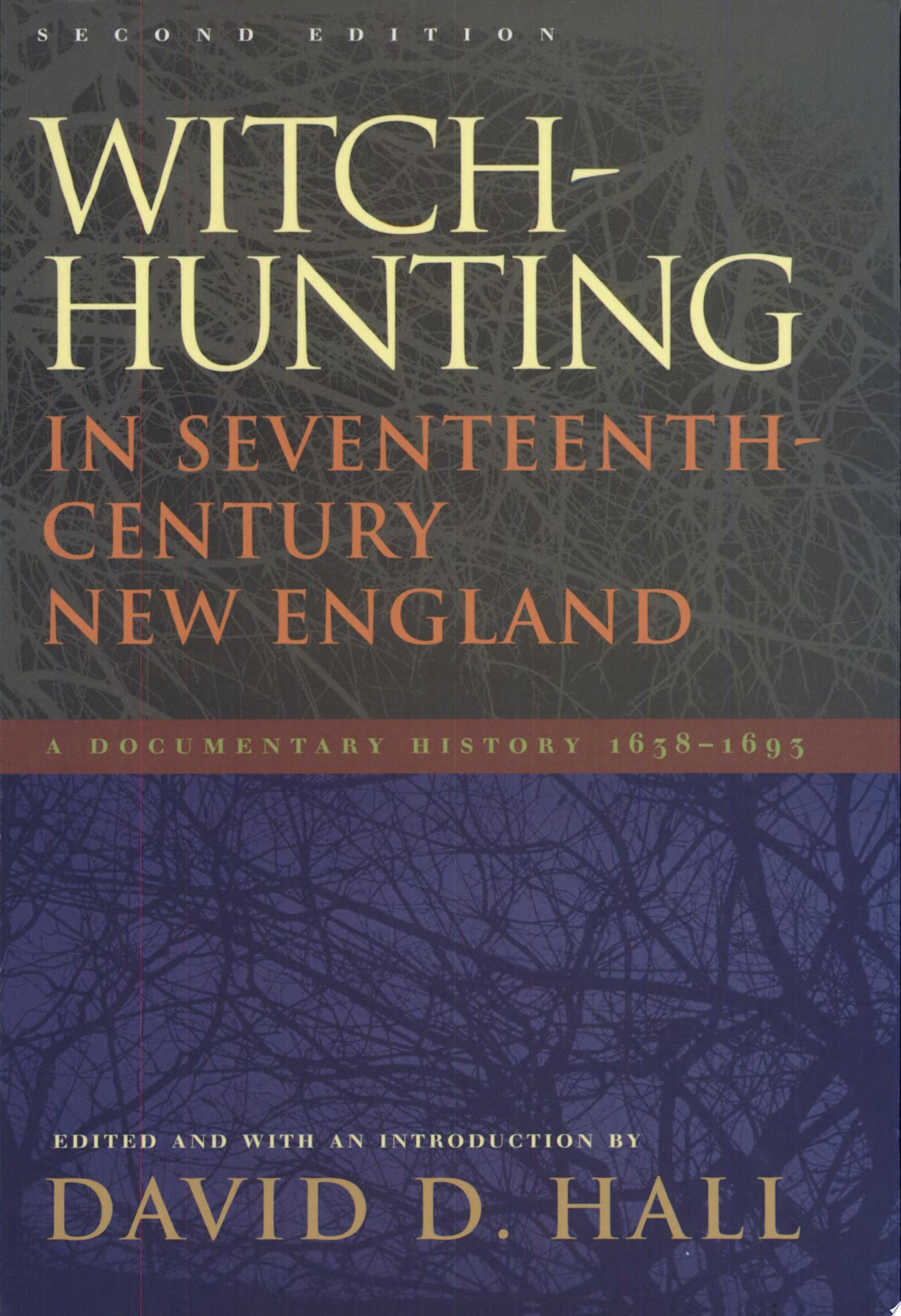 Witch Hunting in Seventeenth Century New England