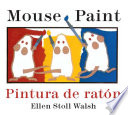 Mouse Paint/Pintura de raton (bilingual)
