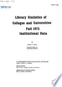 Library Statistics of Colleges and Universities