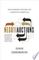 Dealmaking  The New Strategy of Negotiauctions