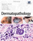 Dermatopathology  Third Edition