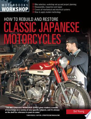 Download How to Rebuild and Restore Classic Japanese Motorcycles Free Books - Dlebooks.net