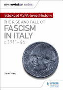 The Rise and Fall of Fascism in Italy C.1911-1946
