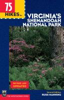 75 Hikes in Virginia Shenandoah National Park  2nd Edition