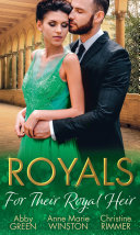 Royals: For Their Royal Heir: An Heir Fit for a King / The Pregnant Princess / The Prince's Secret Baby (Mills & Boon M&B)