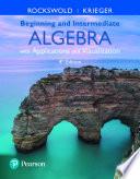 Beginning and Intermediate Algebra with Applications   Visualization