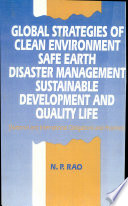 Global Strategies of Clean Environment, Safe Earth, Disaster Management, Sustainable Development and Quality Life  : National and International Obligations and Priorities