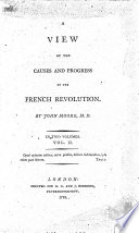 A View of the Causes and Progress of the French Revolution  By John Moore    A New Edition