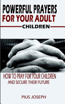 Powerful Prayers for Your Adult Children Book