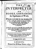 The Interpreter, Or, Booke Containing the Signification of Words