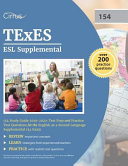 Texes Esl Supplemental 154 Study Guide 2019 2020 Test Prep And Practice Test Questions For The English As A Second Language Supplemental 154 Exam