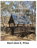 Simple Living Off The Grid In Oz Book PDF
