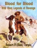 Blood For Blood Wild West Legends Of Revenge Book