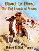 Blood for Blood  Wild West Legends of Revenge