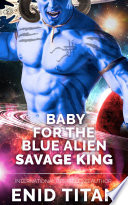 Baby For The Blue Alien Savage King Book