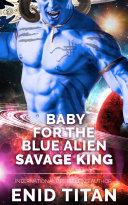 Baby For The Blue Alien Savage King Pdf/ePub eBook