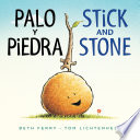 Palo y Piedra/Stick and Stone bilingual