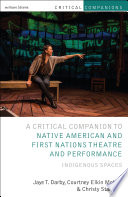 Critical Companion to Native American and First Nations Theatre and Performance Book PDF