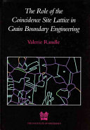 The Role Of The Coincidence Site Lattice In Grain Boundary Engineering Book PDF