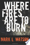 Where Fires Are To Burn
