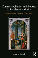 Commerce  Peace  and the Arts in Renaissance Venice