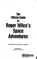 The Official Guide to Roger Wilco s Space Adventures