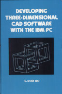 Developing Three Dimensional CAD Software with the IBM PC