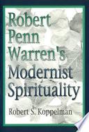 Robert Penn Warren s Modernist Spirituality Book