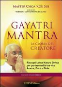 Gayatri Mantra. La gloria del creatore. CD Audio. Con libro