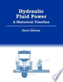 Hydraulic Fluid Power - A Historical Timeline