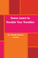 Teens Learn to Trouble Your Troubles
