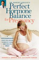 Dr. Robert Greene's Perfect Hormone Balance for Pregnancy