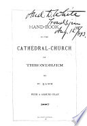 Hand-book to the cathedral-church of Throndhjem