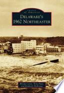 Delaware s 1962 Northeaster