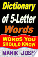 Dictionary of 5-Letter Words: Words You Should Know