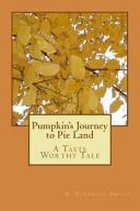 Pumpkin s Journey to Pie Land Book PDF