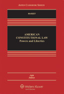 American Constitutional Law: Powers and Liberties