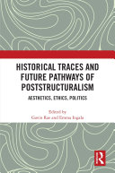 Historical Traces and Future Pathways of Poststructuralism