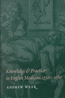 Knowledge and Practice in English Medicine  1550 1680