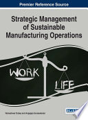Strategic Management of Sustainable Manufacturing Operations