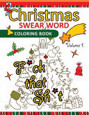 Christmas Swear Word Coloring Book Vol 1
