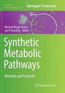 Synthetic Metabolic Pathways