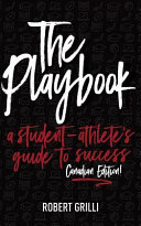 The Playbook A Student Athlete S Guide To Success Canadian Edition
