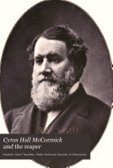 Cyrus Hall McCormick and the Reaper