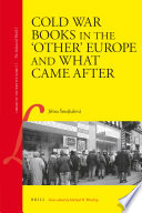 Cold War Books in the    Other    Europe and What Came After