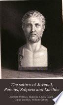 The Satires of Juvenal  Persius  Sulpicia and Lucilius