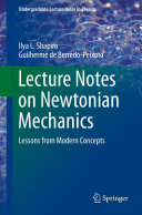 Lecture Notes on Newtonian Mechanics: Lessons from Modern Concepts
