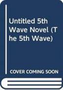 Untitled 5th Wave Novel